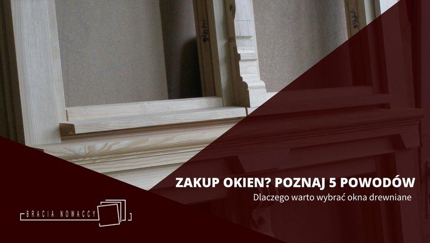 Wybieramy okna drewnaine do domu