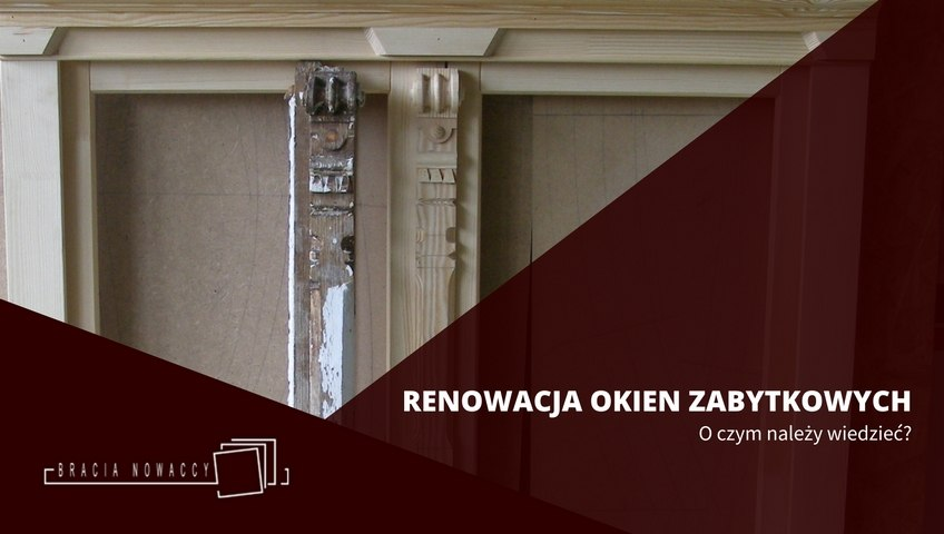 Renowacja okien do zabytków