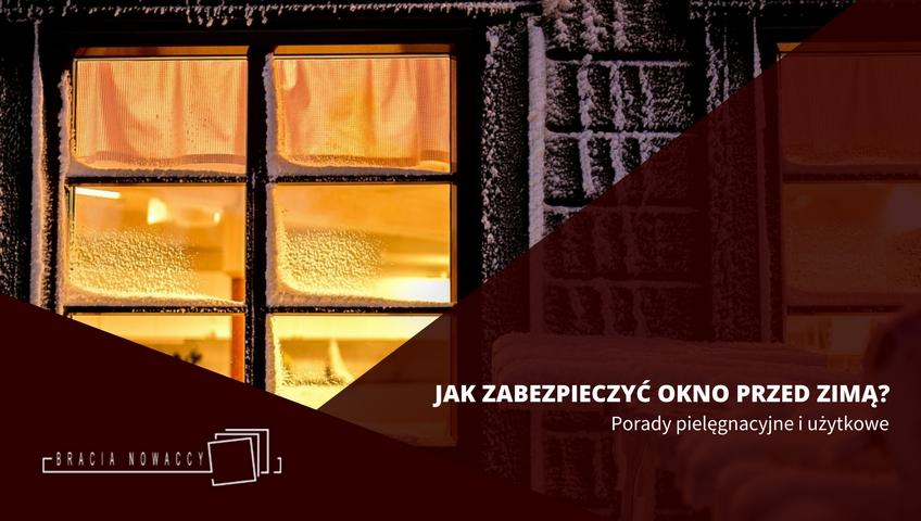 Dbanie o okna przed zimą