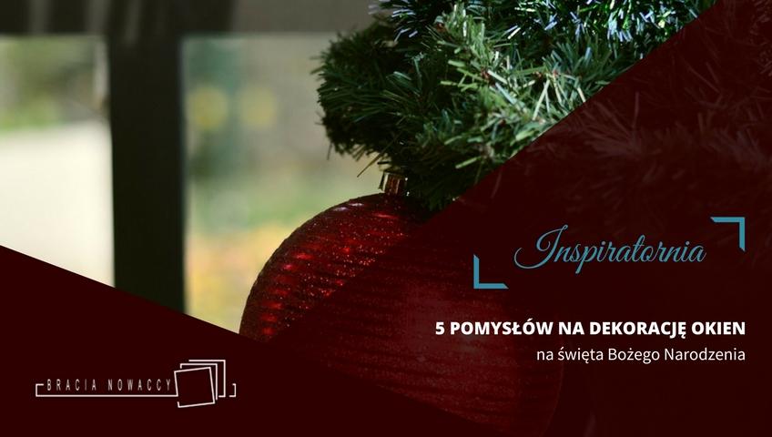 Bożonarodzeniowe, świąteczne dekoracje na okna