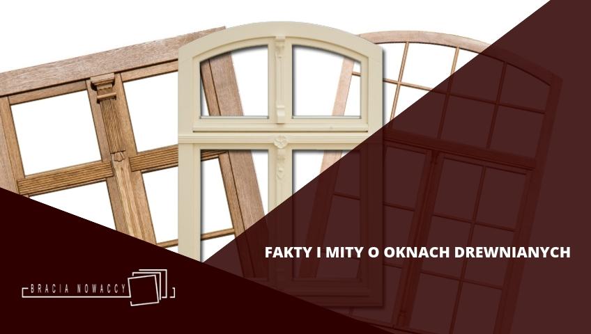 Fakty i mity o oknach z drewna